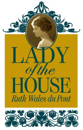 Logo for Lady of the House: Ruth Wales du Pont
